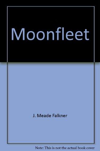 Moonfleet: ILLUS. F.R. EXELL JOHN MEADE FALKNER
