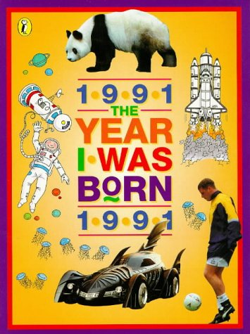 9780140385366: The Year I Was Born: 1991