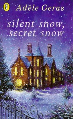 9780140385649: Silent Snow, Secret Snow