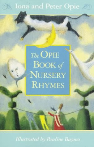 Nursery Rhymes, The Opie Book of (0140385827) by Iona Opie; Peter Opie