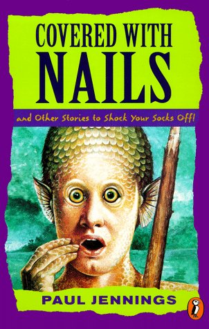 9780140385953: Covered with Nails: and Other Stories to Shock Your Shock Off! (Puffin Short Stories)