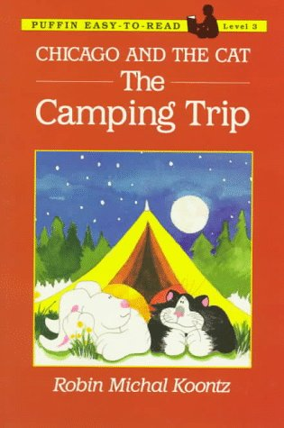 Chicago and the Cat: Camping Trip (Easy-to-Read, Puffin): Koontz, Robin