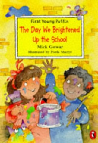 9780140386134: The Day We Brightened Up the School (First Young Puffin)