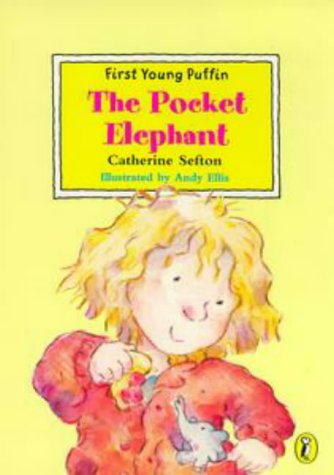 The Pocket Elephant (First Young Puffin): Sefton, Catherine