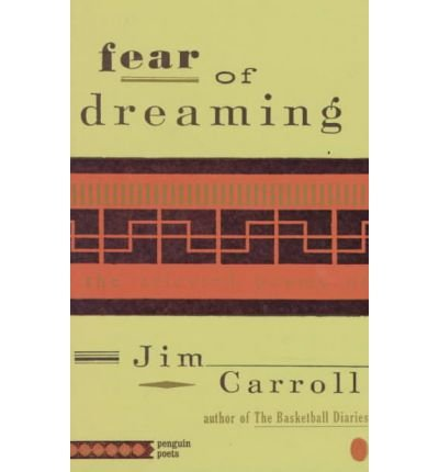Fear of Dreaming (0140386939) by Jim Carroll