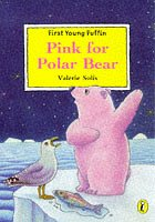 9780140388374: Pink for Polar Bear (First Young Puffin)