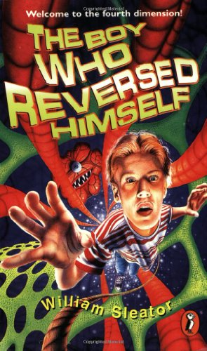 The Boy Who Reversed Himself: Sleator, William