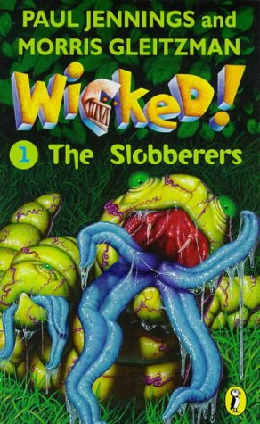 9780140389906: Wicked!: The Slobberers No. 1