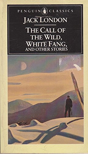9780140390018: The Call of the Wild, White Fang, and Other Stories