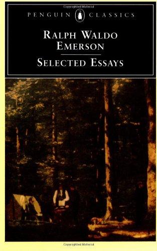 Selected Essays (Penguin Classics): Ralph Waldo Emerson