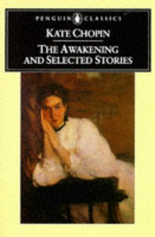 9780140390223: The Awakening  and Selected Stories (Penguin Classics)