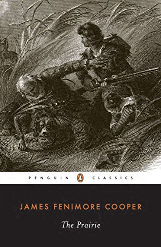 The Prairie (Leatherstocking Tale): James Fenimore Cooper