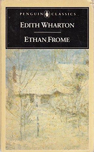 Ethan Frome: Wharton, Edith &