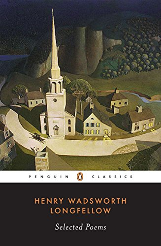 Longfellow: Selected Poems (Penguin Classics): Henry Wadsworth Longfellow,