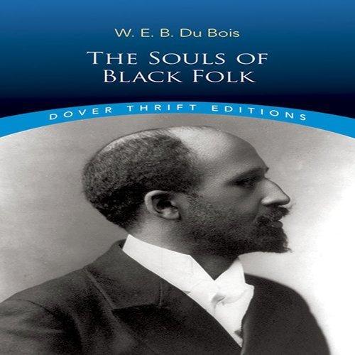 The Souls of Black Folk (Penguin Classics): W. E. B.