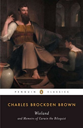 Wieland And Memoirs Of Carwin The Biloquist: Brown, Charles Brockden;