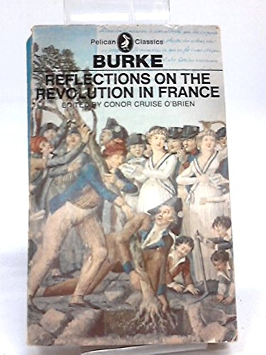 reflections on the revolution in france Review of edmund burke's take on the french revolution for a great treatment of the whole revolution listen to mike duncan's revolutions podcast.