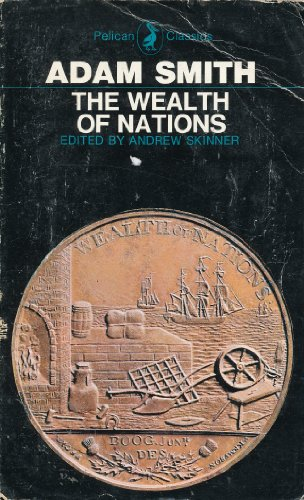 The Wealth of Nations Books 1 - 3. Edited by Andrew Skinner.: Smith, Adam