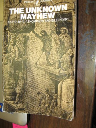 9780140400243: The Unknown Mayhew: Selections from the Morning Chronicle 1849-50 (Classics)