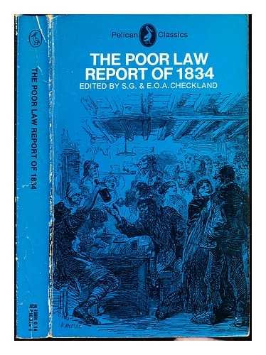 The Poor Law Report of 1834 (Classics) (9780140400267) by S.G. Checkland; Olive Checkland