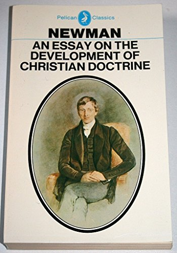An Essay on the Development of Christian Doctrine. (1845 Edition) Ed. J M Cameron.: Newman, John ...