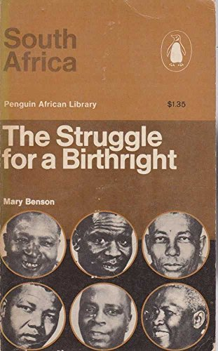 South Africa: The Struggle for Birthright.: Benson, Mary