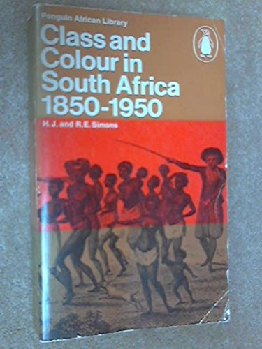 Class and Colour in South Africa, 1850-1950: Simons, Harold Jack; Simons, R.E.