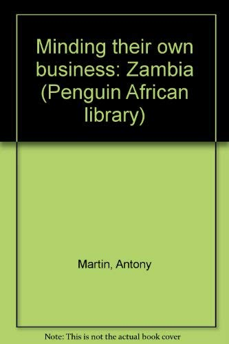 9780140410426: Minding their own business: Zambia (Penguin African library)