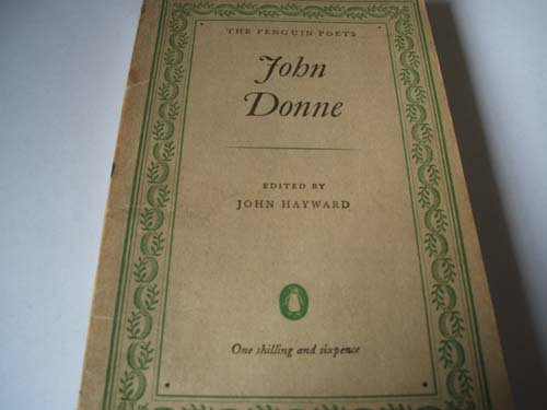 John Donne A Selection of his Poetry: Donne, John and