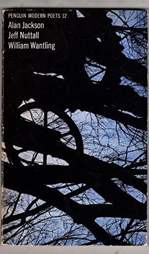9780140421071: Penguin Modern Poets-12: Alan Jackson, Jeff Nuttall, William Wantling: A.Jackson, Nuttall, W.Wantling