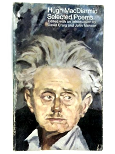 Hugh MacDiarmid - Selected Poems: MacDiarmid, Hugh
