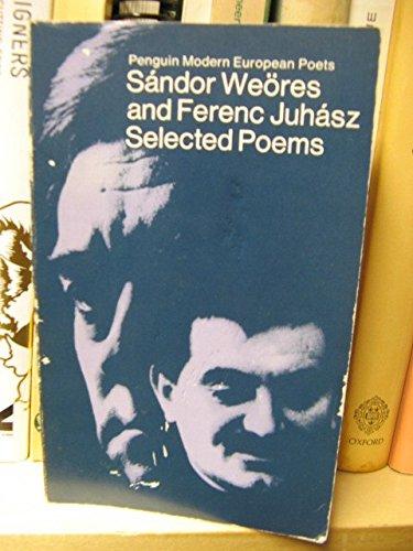Selected Poems: Sandor Weores; Ferenc Juhasz