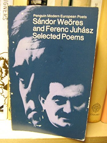 Selected Poems (Penguin Modern European Poets ): Sandor Weores and