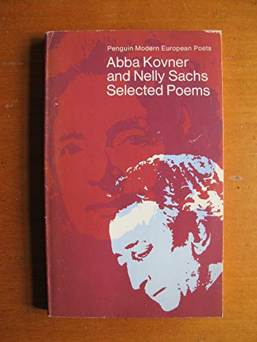9780140421378: Selected poems [of] Abba Kovner and Nelly Sachs; (Penguin modern European poets)