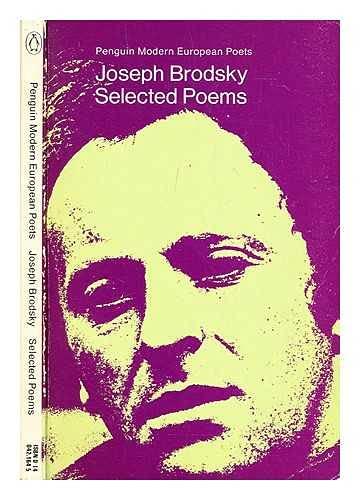 Brodsky, The Selected Poetry of (Penguin modern European poets): Brodsky, Joseph