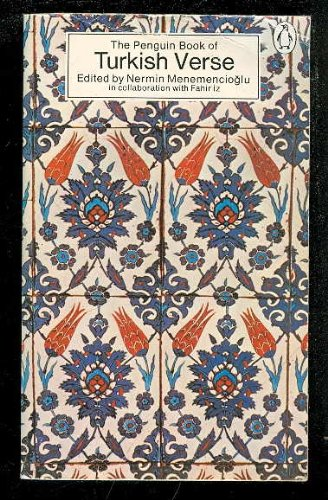THE PENGUIN BOOK OF TURKISH VERSE: MENEMENCIOGLU, Nermin (Editor), Iz, Fahir (Editor)