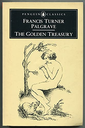 The Golden Treasury: The Best Songs and Lyrical Poems in the English Language (Penguin Classics): ...