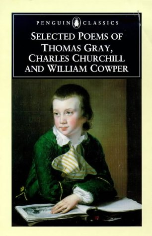 9780140424010: Selected Poems of Thomas Gray, Charles Churchill and William Cowper (Penguin Classics)