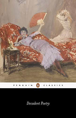 9780140424133: Decadent Poetry from Wilde to Naidu (Penguin Classics)