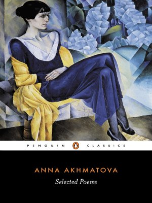 Selected Poems (Penguin Classics): Akhmatova, Anna