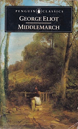 Middlemarch : A Study of English Provincial: Eliot, George