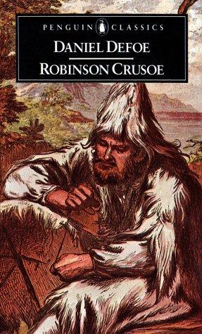 The Life and Adventures of Robinson Crusoe: Daniel Defoe