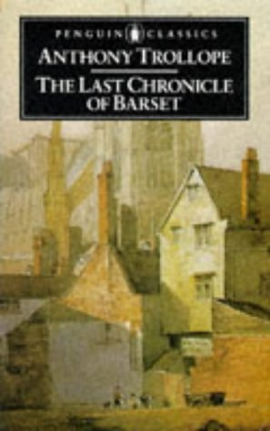 The Last Chronicle of Barset: Anthony Trollope