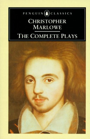 The Complete Plays (Penguin Classics): Marlowe, Christopher