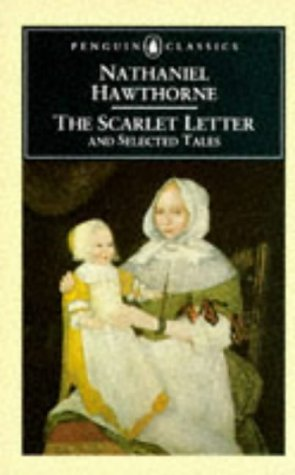 9780140430523: The Scarlet Letter and Selected Tales