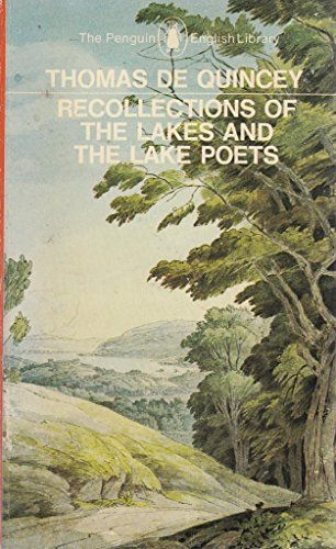 Recollections of the Lakes and the Lake: De Quincey, Thomas