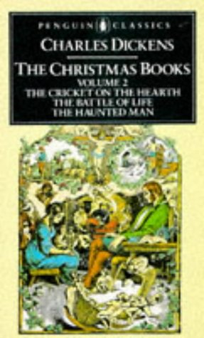 The Christmas Books,Vol.2: The Cricket On the Hearth; the Battle of Life; the Haunted Man: 002 (English Library)
