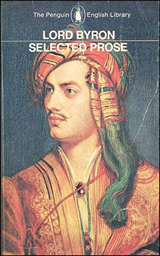 9780140430806: Lord Byron, The Selected Prose