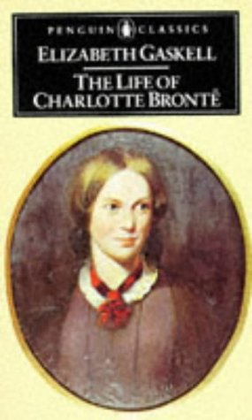 The Life of Charlotte Bronte (Penguin English Library): Elizabeth Gaskell