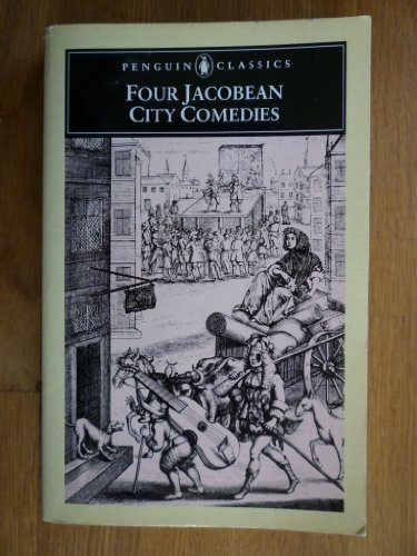 9780140431018: Four Jacobean City Plays (Penguin Classics)